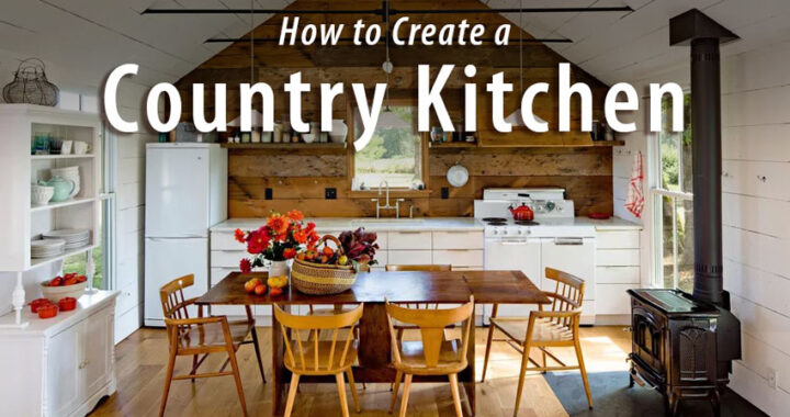 How to Create a Country Kitchen in 3 Easy Steps